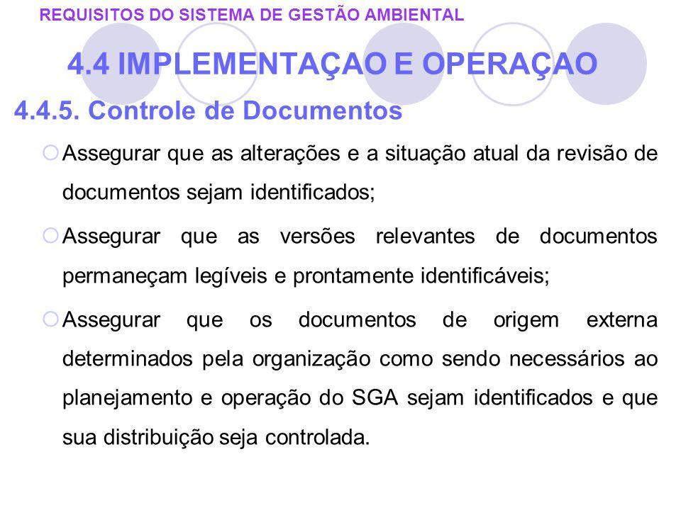 4.4.5. Controle de Documentos Assegurar que as alterações e a situação atual da revisão de documentos sejam identificados; Assegurar que as versões re