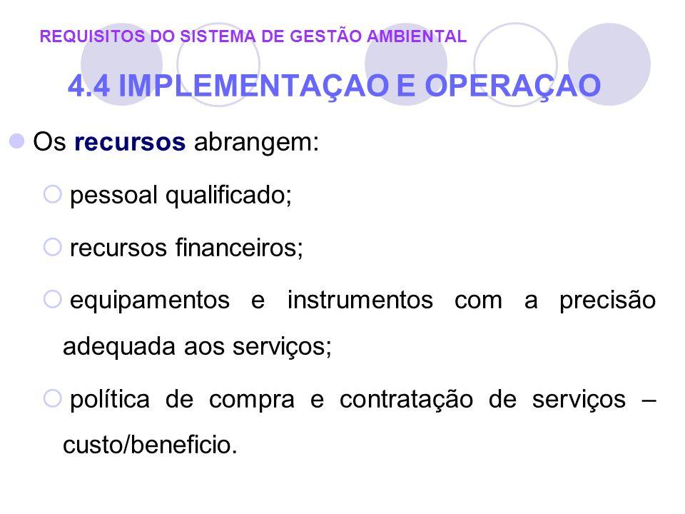 Os recursos abrangem: pessoal qualificado; recursos financeiros; equipamentos e instrumentos com a precisão adequada aos serviços; política de compra