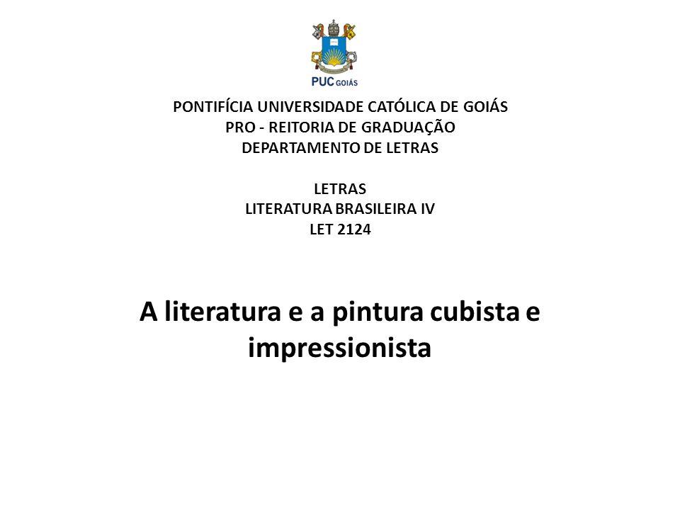 PONTIFÍCIA UNIVERSIDADE CATÓLICA DE GOIÁS PRO - REITORIA DE GRADUAÇÃO DEPARTAMENTO DE LETRAS LETRAS LITERATURA BRASILEIRA IV LET 2124 A literatura e a