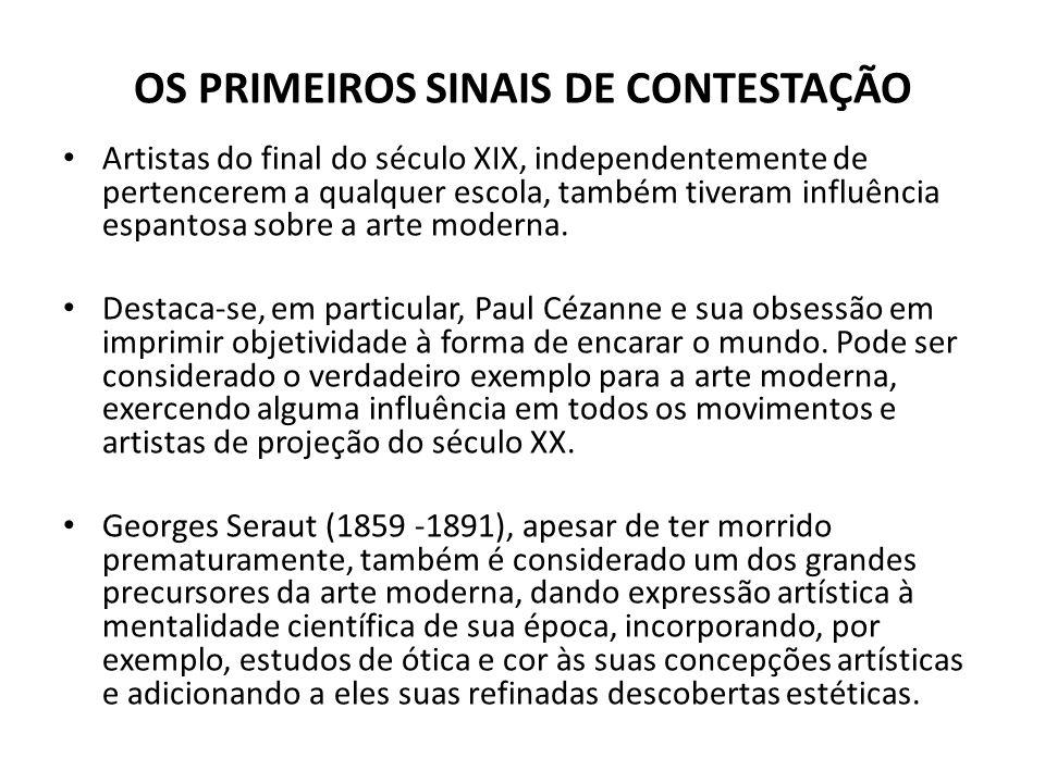 OS PRIMEIROS SINAIS DE CONTESTAÇÃO Artistas do final do século XIX, independentemente de pertencerem a qualquer escola, também tiveram influência espa