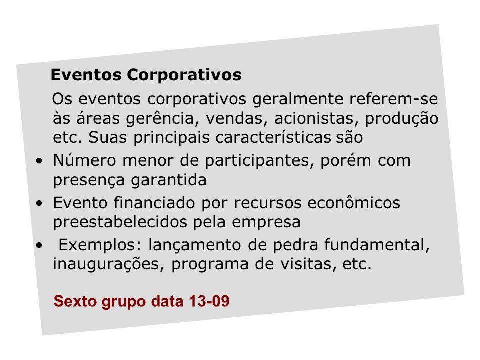 Eventos Corporativos Os eventos corporativos geralmente referem-se às áreas gerência, vendas, acionistas, produção etc.