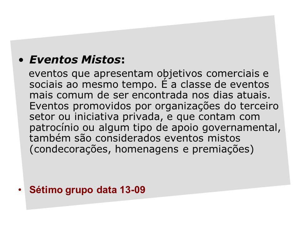 Eventos Mistos: eventos que apresentam objetivos comerciais e sociais ao mesmo tempo.