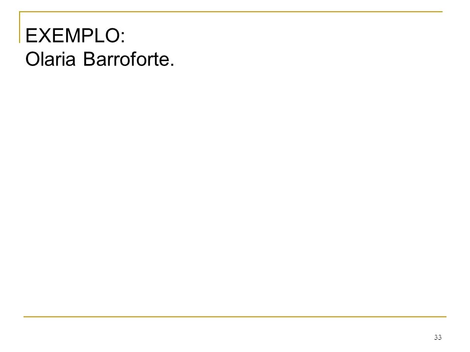 33 EXEMPLO: Olaria Barroforte.