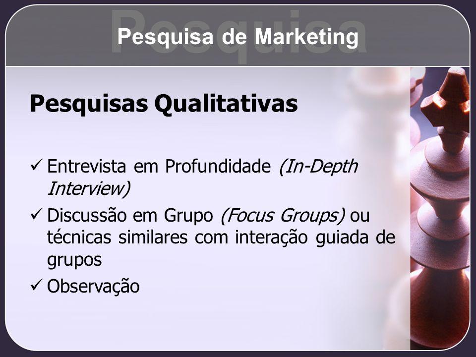 Pesquisas Qualitativas Entrevista em Profundidade (In-Depth Interview) Discussão em Grupo (Focus Groups) ou técnicas similares com interação guiada de
