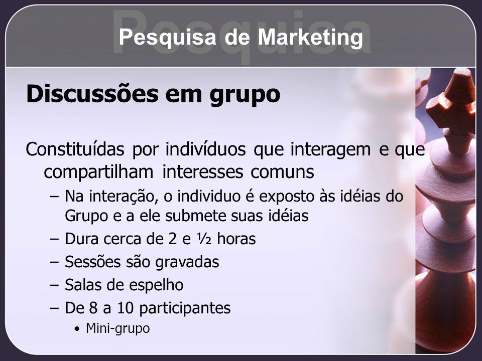Discussões em grupo Constituídas por indivíduos que interagem e que compartilham interesses comuns –Na interação, o individuo é exposto às idéias do G
