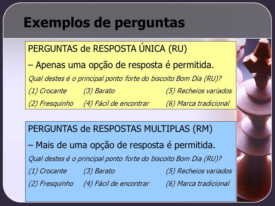 Exemplos de perguntas PERGUNTAS de RESPOSTA ÚNICA (RU) – Apenas uma opção de resposta é permitida. Qual destes é o principal ponto forte do biscoito B
