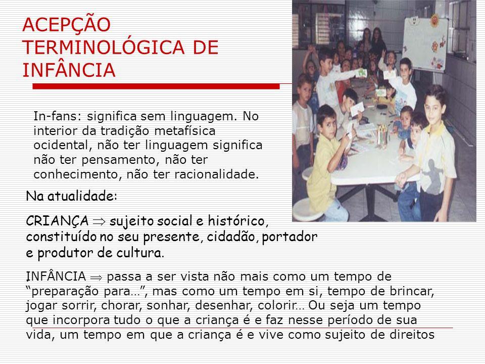 Os primeiros passos da Educação Infantil no Brasil Até meados do séc.