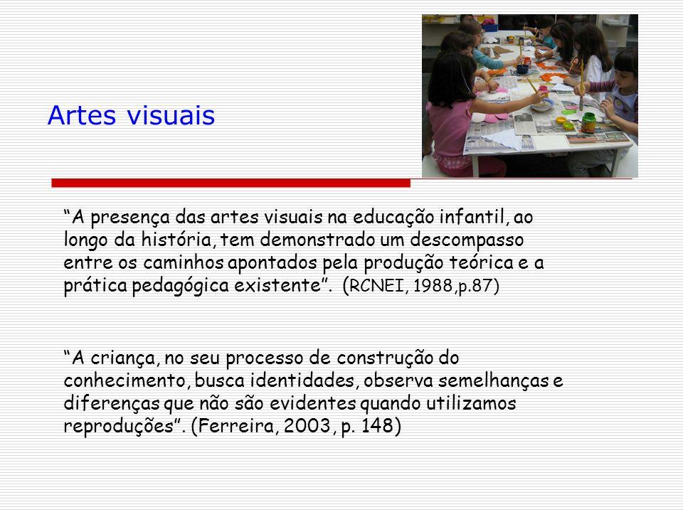 A presença das artes visuais na educação infantil, ao longo da história, tem demonstrado um descompasso entre os caminhos apontados pela produção teór
