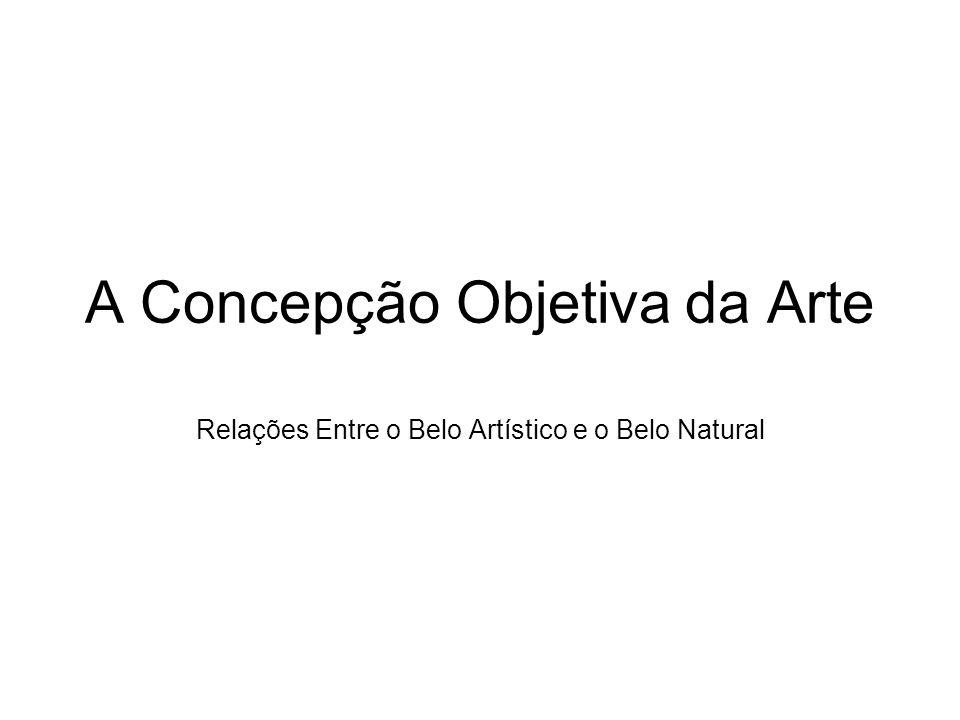 A Concepção Objetiva da Arte Relações Entre o Belo Artístico e o Belo Natural