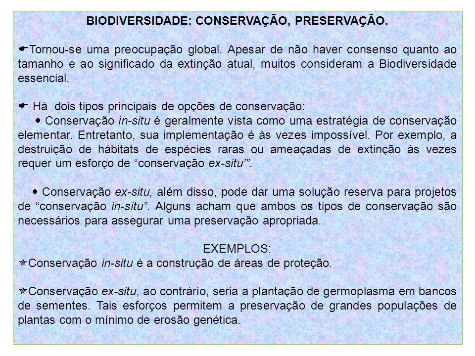BIODIVERSIDADE NO BRASIL É CAMPEÃO MUNDIAL EM BIODIVERSIDADE (MMA, 2007).