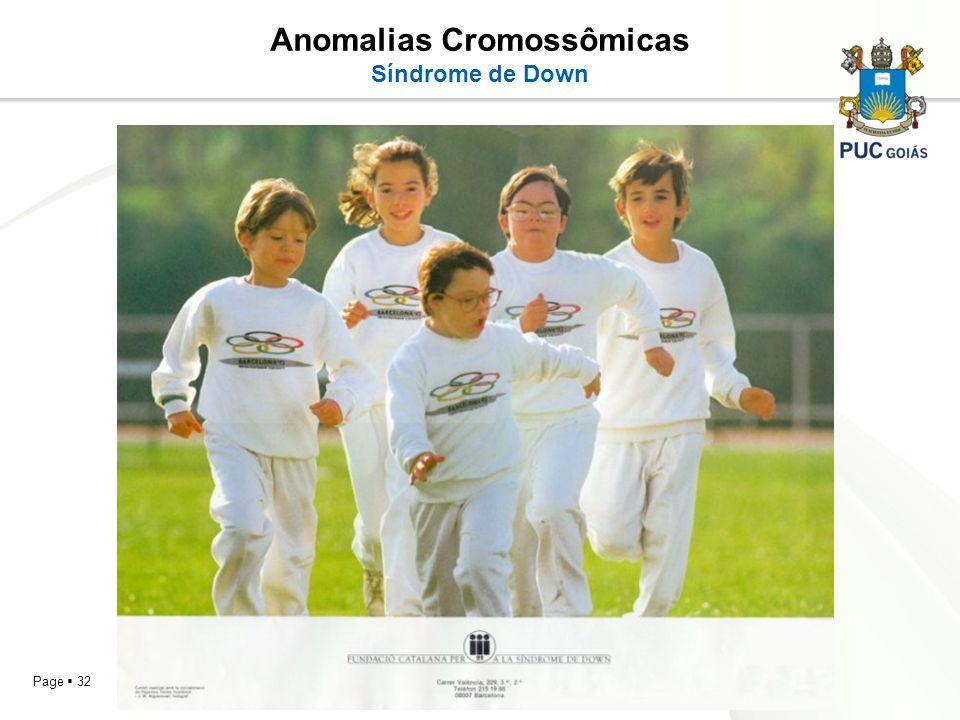 Page 32 Anomalias Cromossômicas Síndrome de Down