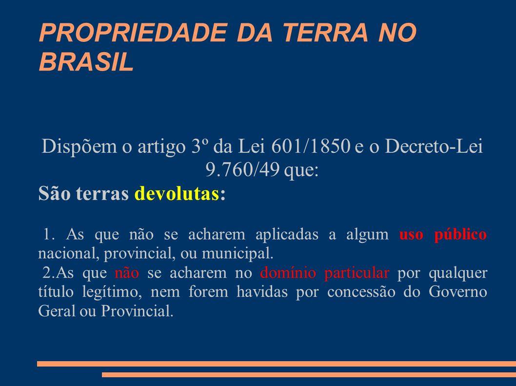 PROPRIEDADE DA TERRA NO BRASIL 2. A União é representada judicialmente pelo INCRA