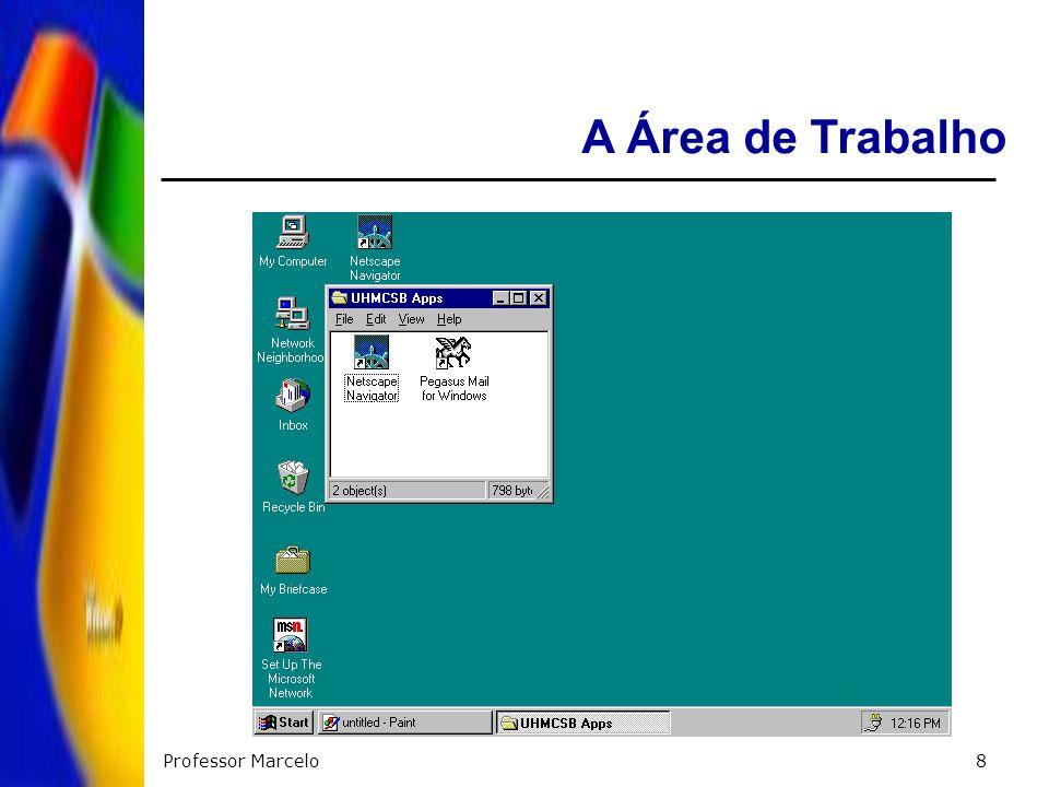 Professor Marcelo8 A Área de Trabalho