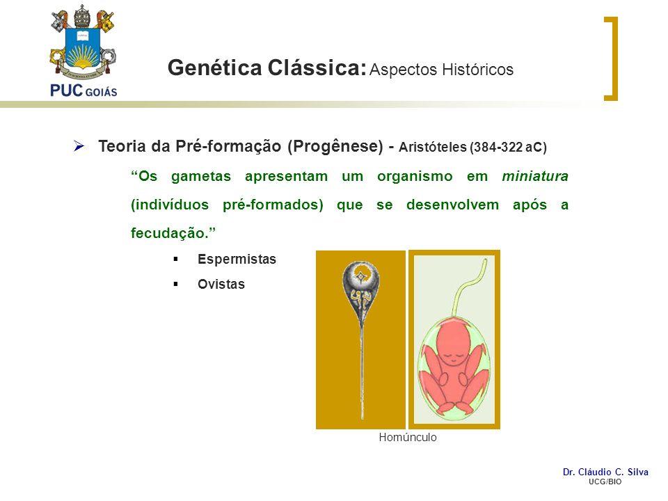 Genética Clássica: Aspectos Mendelianos Dr. Cláudio C. Silva UCG/BIO