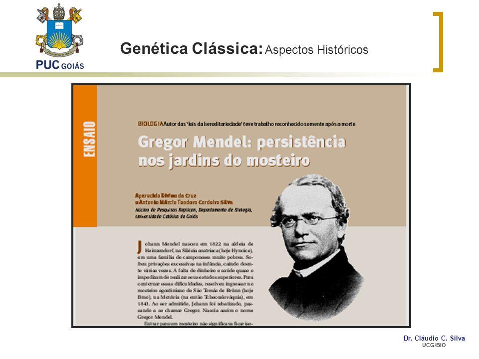 Genética Clássica: Aspectos Históricos Dr. Cláudio C. Silva UCG/BIO