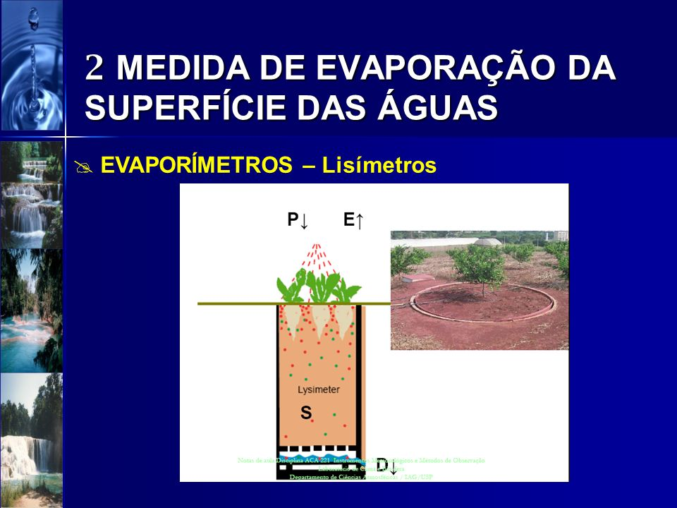 2 MEDIDA DE EVAPORAÇÃO DA SUPERFÍCIE DAS ÁGUAS EVAPORÍMETROS – Lisímetros