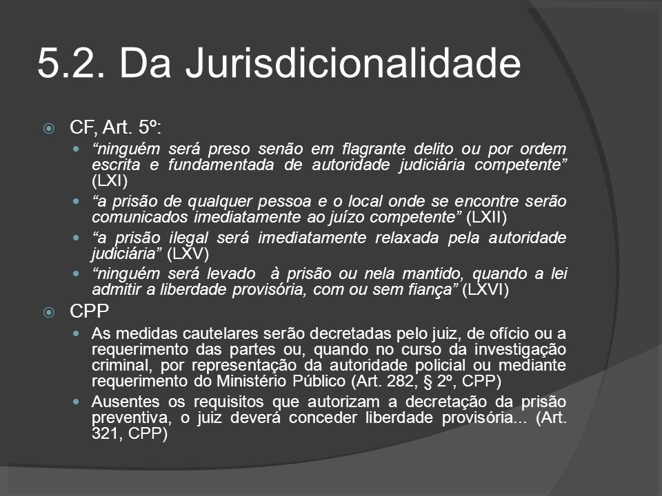 5.2. Da Jurisdicionalidade CF, Art.