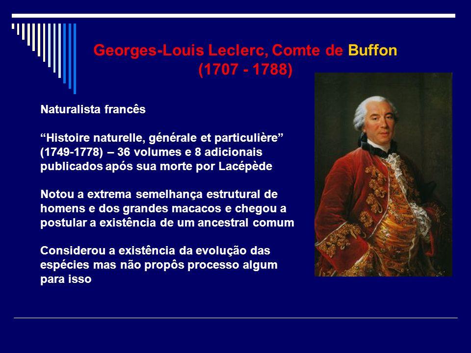 Georges-Louis Leclerc, Comte de Buffon (1707 - 1788) Naturalista francês Histoire naturelle, générale et particulière (1749-1778) – 36 volumes e 8 adi