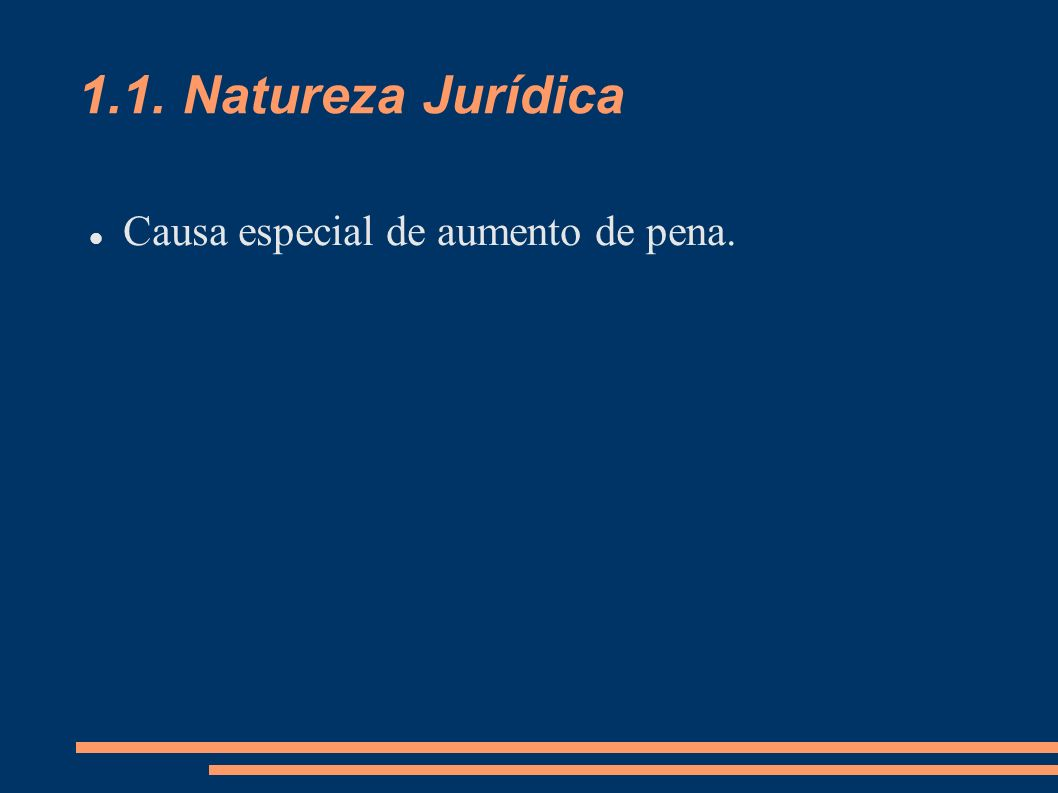 1.1. Natureza Jurídica Causa especial de aumento de pena.