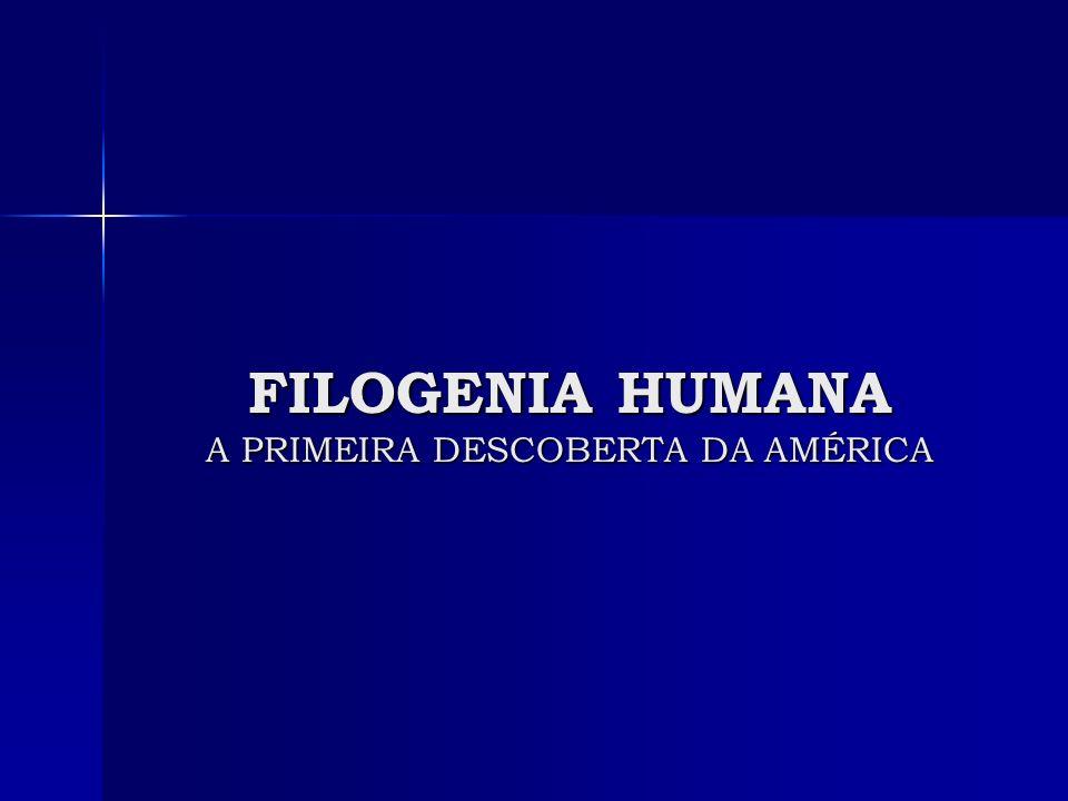 FILOGENIA HUMANA A PRIMEIRA DESCOBERTA DA AMÉRICA