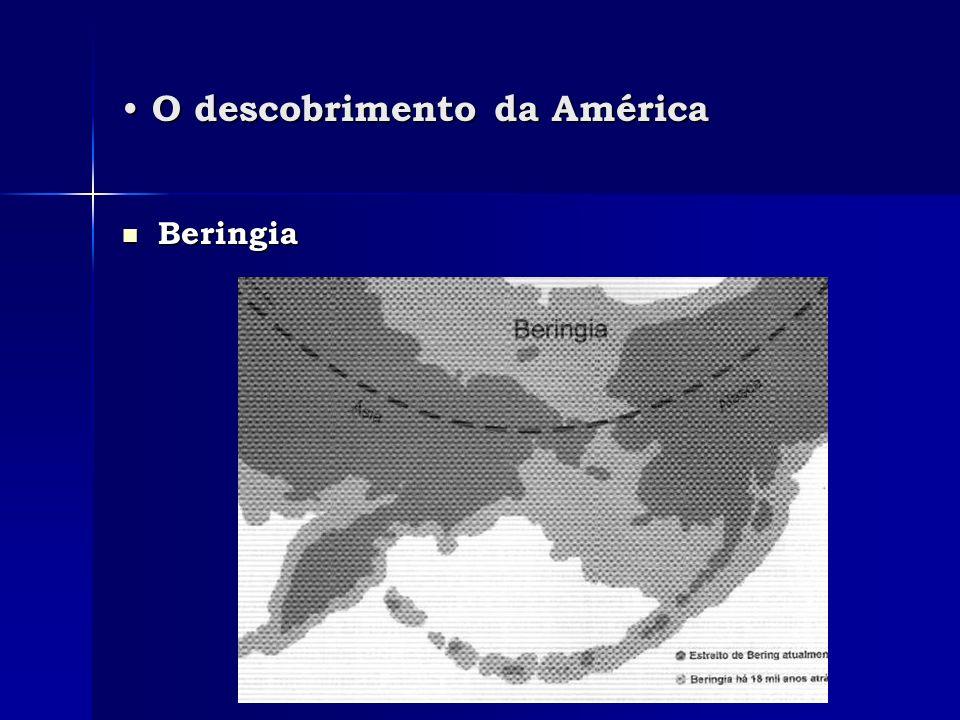 O descobrimento da América O descobrimento da América Beringia Beringia