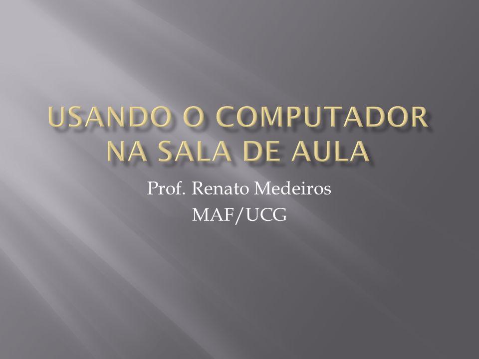 Prof. Renato Medeiros MAF/UCG