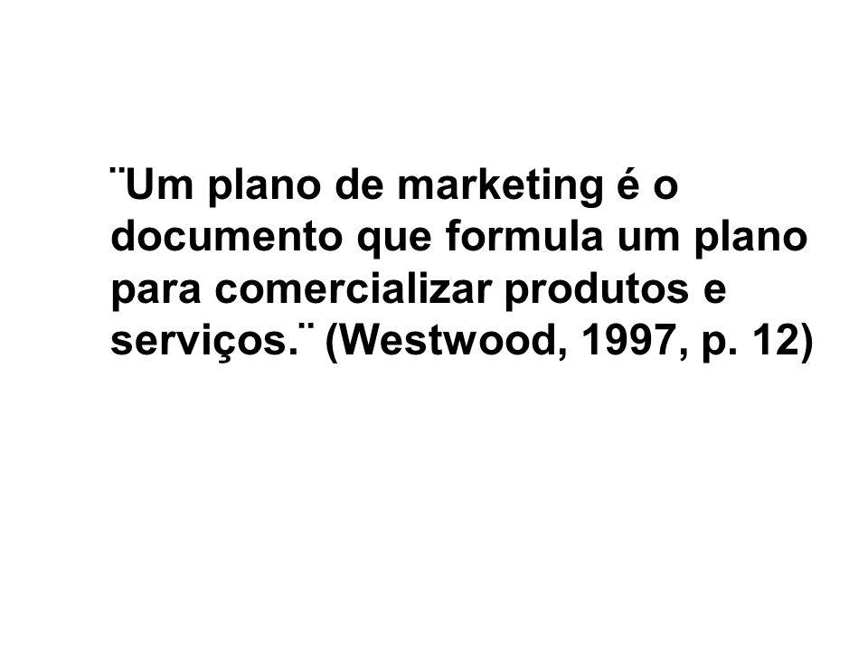 ¨Um plano de marketing é o documento que formula um plano para comercializar produtos e serviços.¨ (Westwood, 1997, p. 12)
