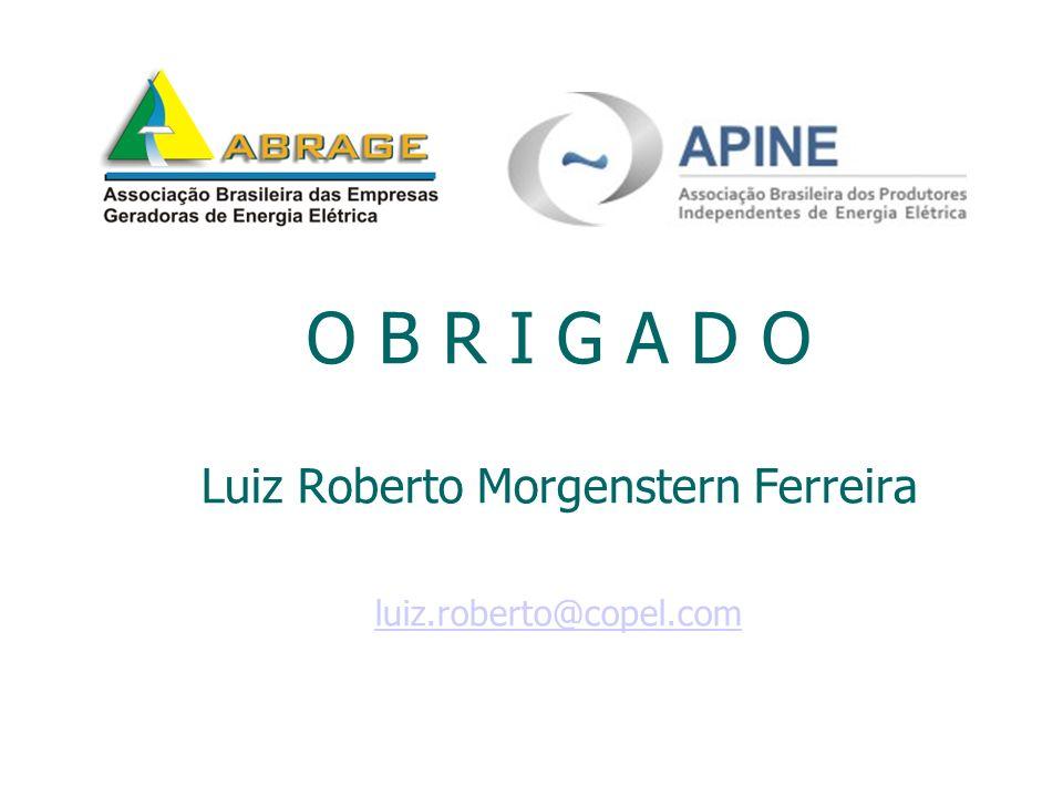 O B R I G A D O Luiz Roberto Morgenstern Ferreira luiz.roberto@copel.com luiz.roberto@copel.com