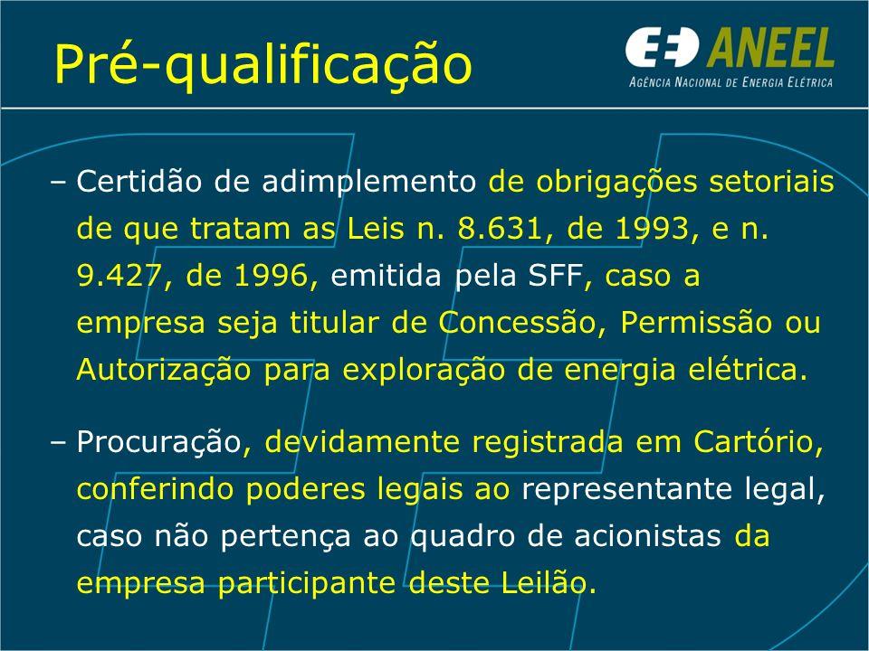 Pré-qualificação –Certidão de adimplemento de obrigações setoriais de que tratam as Leis n. 8.631, de 1993, e n. 9.427, de 1996, emitida pela SFF, cas