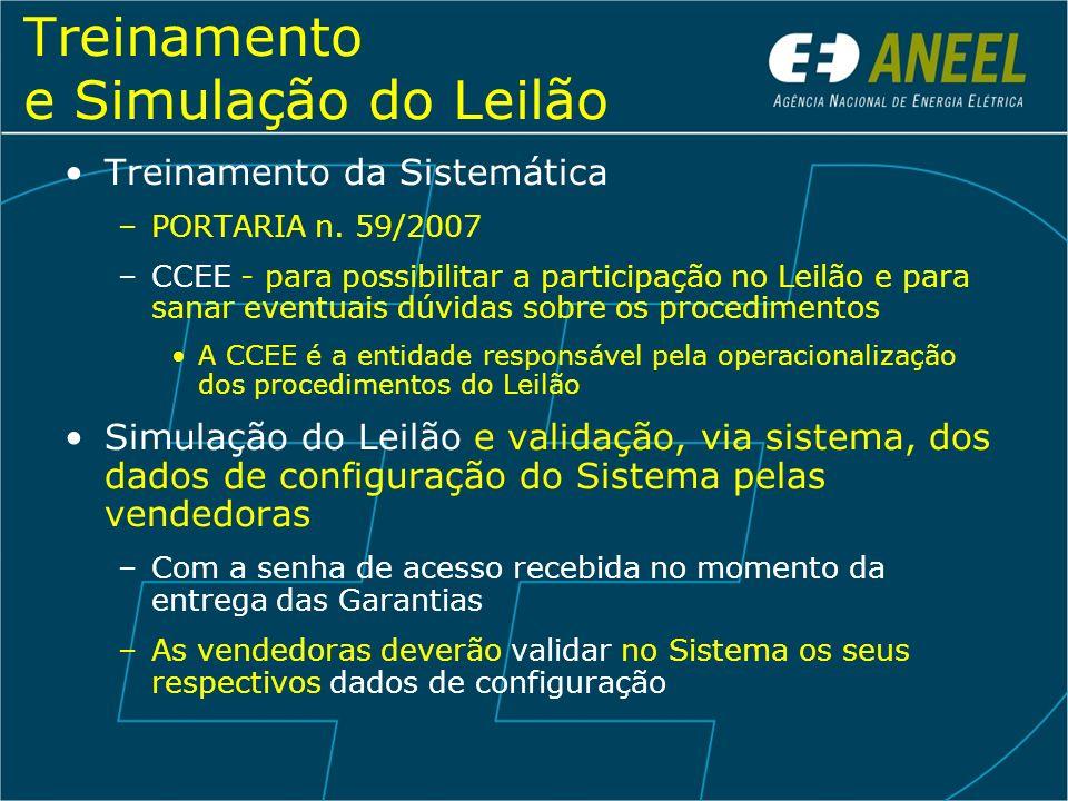 Treinamento e Simulação do Leilão Treinamento da Sistemática –PORTARIA n. 59/2007 –CCEE - para possibilitar a participação no Leilão e para sanar even