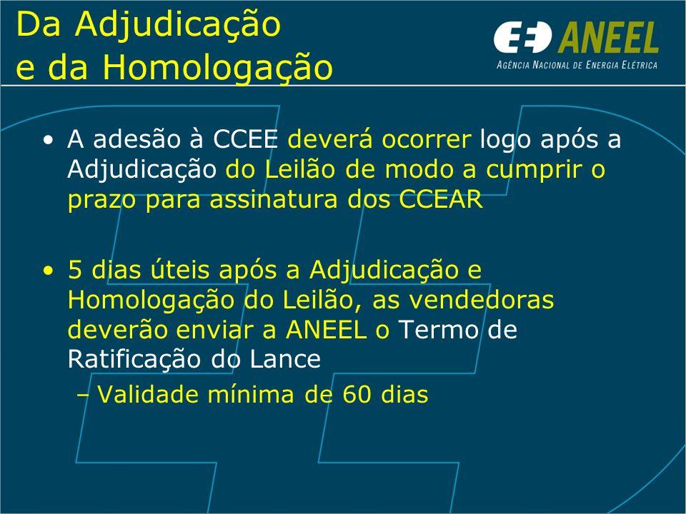 Da Adjudicação e da Homologação A adesão à CCEE deverá ocorrer logo após a Adjudicação do Leilão de modo a cumprir o prazo para assinatura dos CCEAR 5