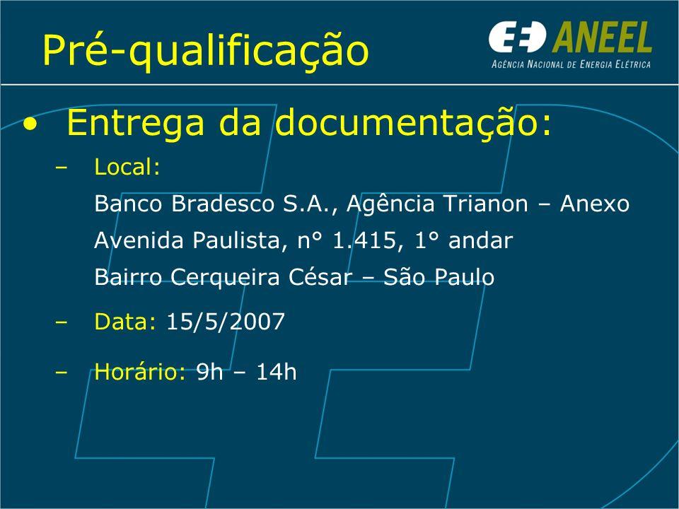 Pré-qualificação Entrega da documentação: –Local: Banco Bradesco S.A., Agência Trianon – Anexo Avenida Paulista, n° 1.415, 1° andar Bairro Cerqueira C