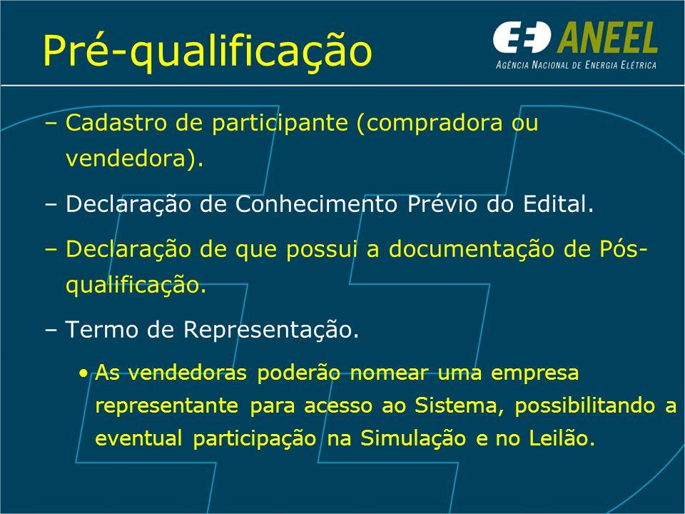 Pré-qualificação –Cadastro de participante (compradora ou vendedora). –Declaração de Conhecimento Prévio do Edital. –Declaração de que possui a docume