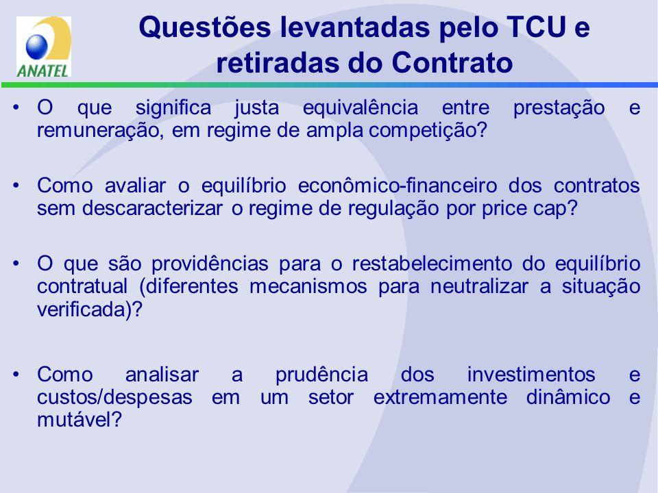 Questões levantadas pelo TCU e retiradas do Contrato O que significa justa equivalência entre prestação e remuneração, em regime de ampla competição?