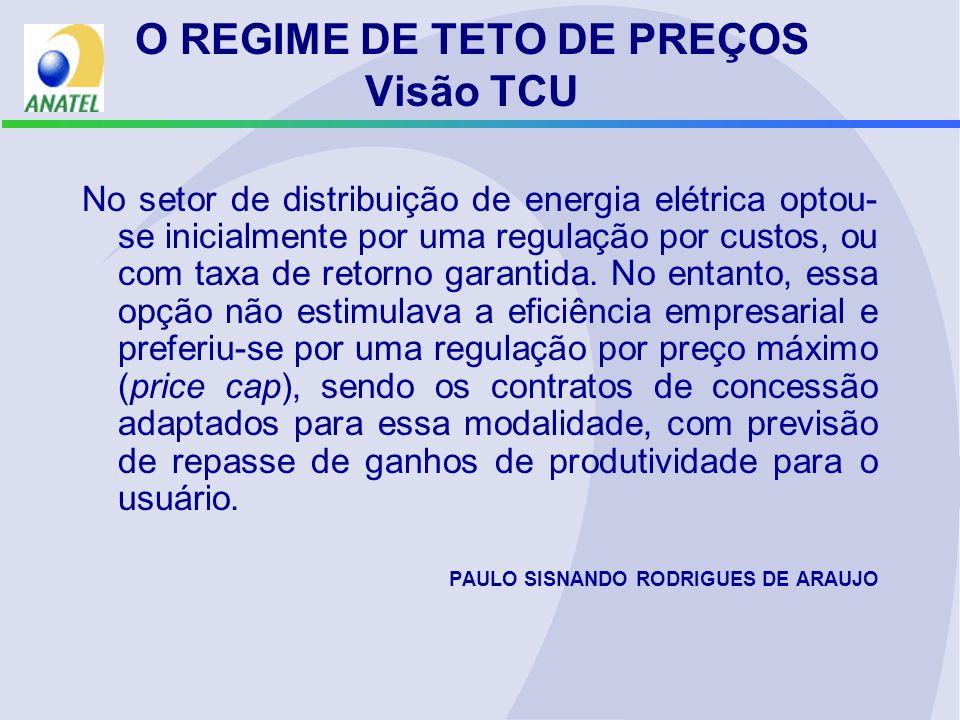 No setor de distribuição de energia elétrica optou- se inicialmente por uma regulação por custos, ou com taxa de retorno garantida.