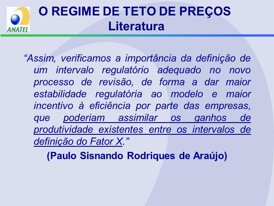 O REGIME DE TETO DE PREÇOS Literatura Assim, verificamos a importância da definição de um intervalo regulatório adequado no novo processo de revisão,
