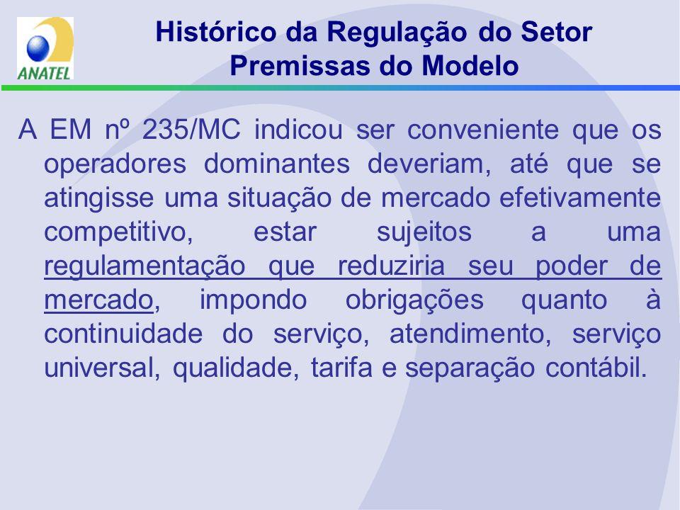 A EM nº 235/MC indicou ser conveniente que os operadores dominantes deveriam, até que se atingisse uma situação de mercado efetivamente competitivo, e