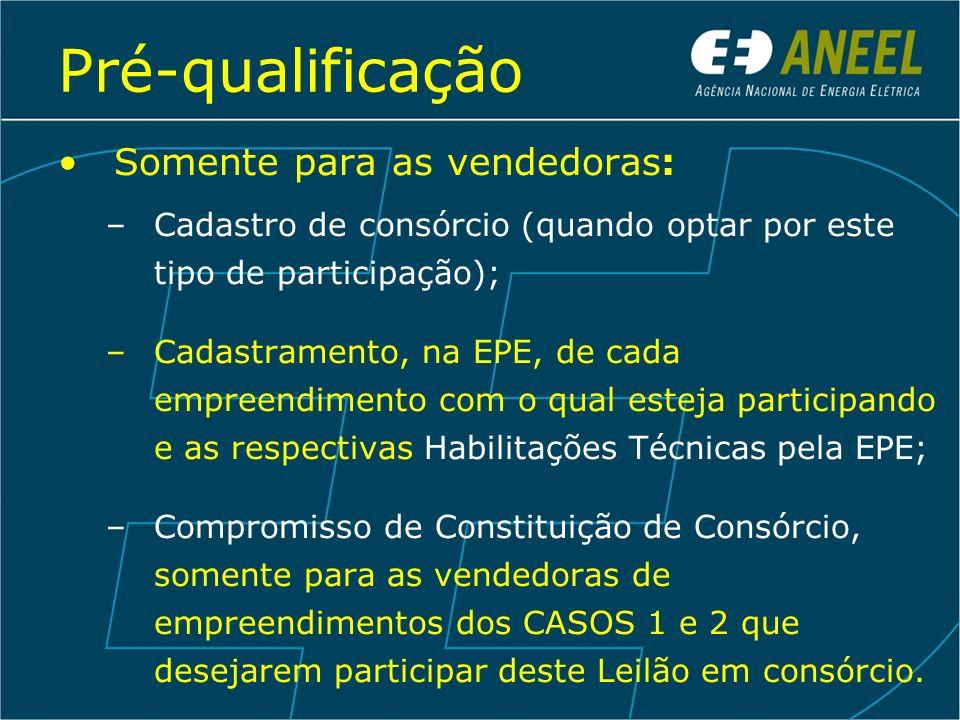 Pré-qualificação Somente para as vendedoras: –Cadastro de consórcio (quando optar por este tipo de participação); –Cadastramento, na EPE, de cada empr