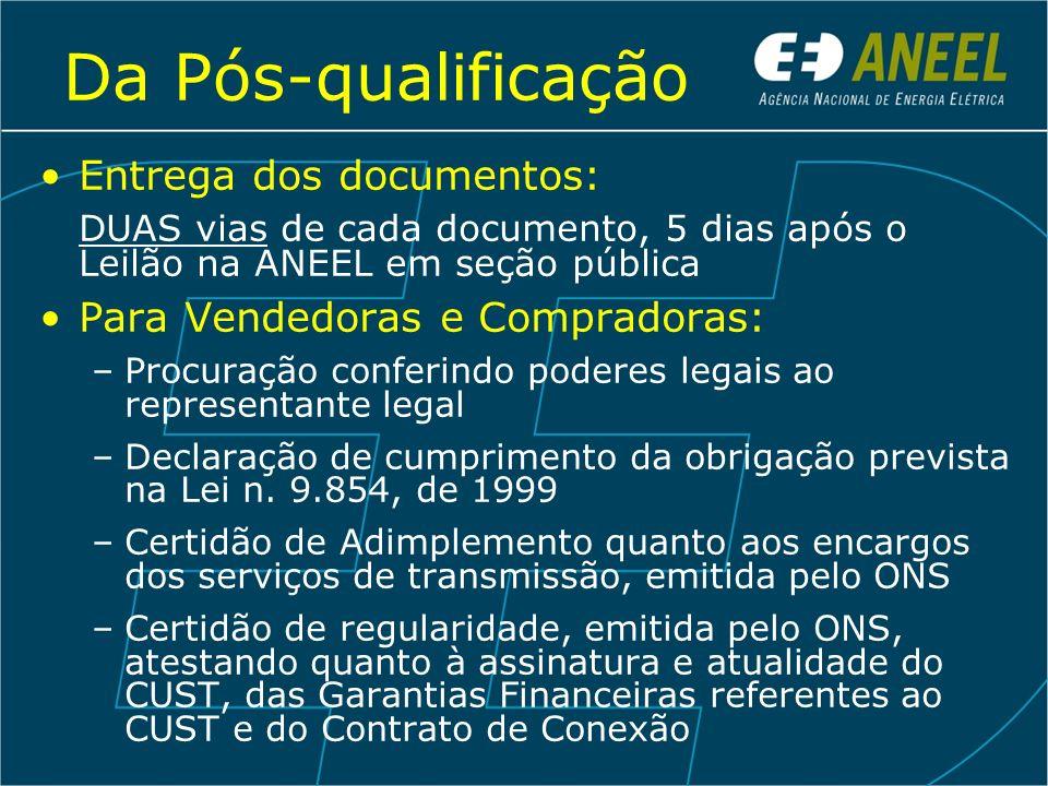 Da Pós-qualificação Entrega dos documentos: DUAS vias de cada documento, 5 dias após o Leilão na ANEEL em seção pública Para Vendedoras e Compradoras: