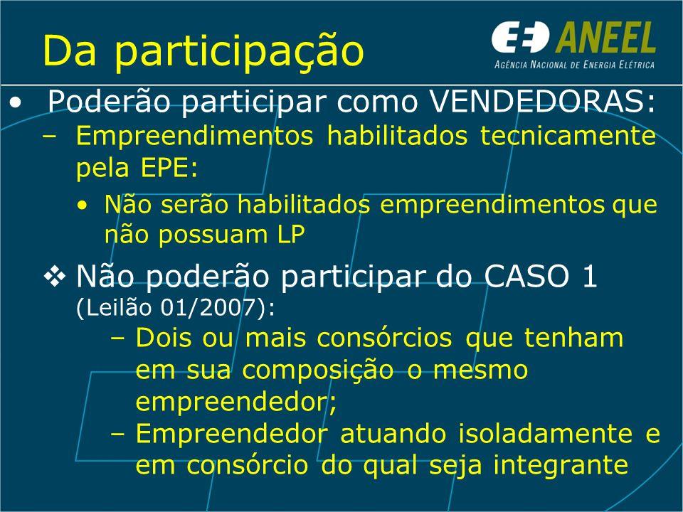 Da participação Poderão participar como VENDEDORAS: –Empreendimentos habilitados tecnicamente pela EPE: Não serão habilitados empreendimentos que não