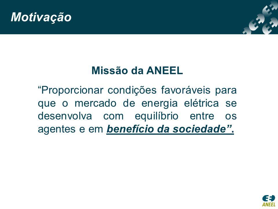 Missão da ANEEL Proporcionar condições favoráveis para que o mercado de energia elétrica se desenvolva com equilíbrio entre os agentes e em benefício