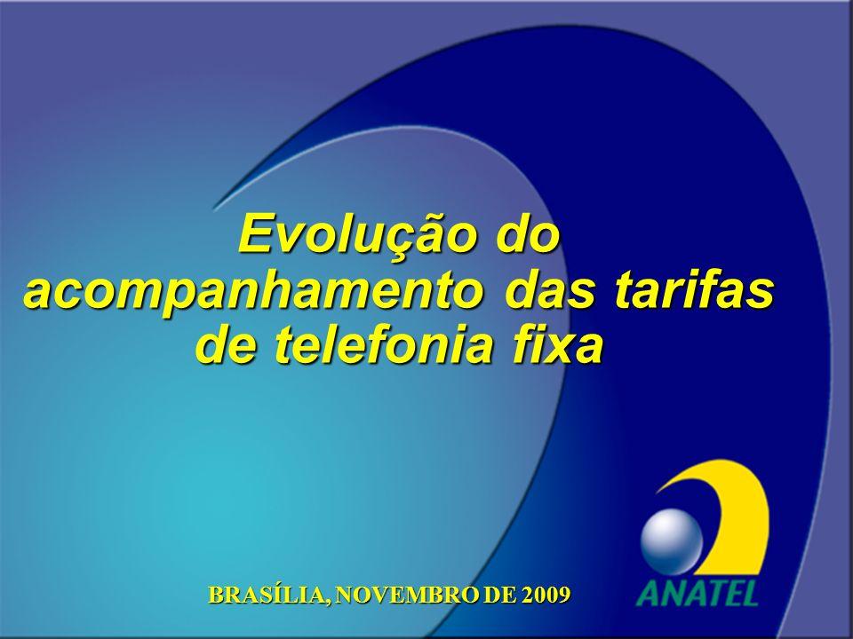 ANATEL Evolução do acompanhamento das tarifas de telefonia fixa BRASÍLIA, NOVEMBRO DE 2009