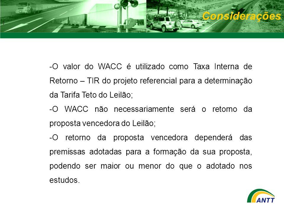 -O valor do WACC é utilizado como Taxa Interna de Retorno – TIR do projeto referencial para a determinação da Tarifa Teto do Leilão; -O WACC não neces