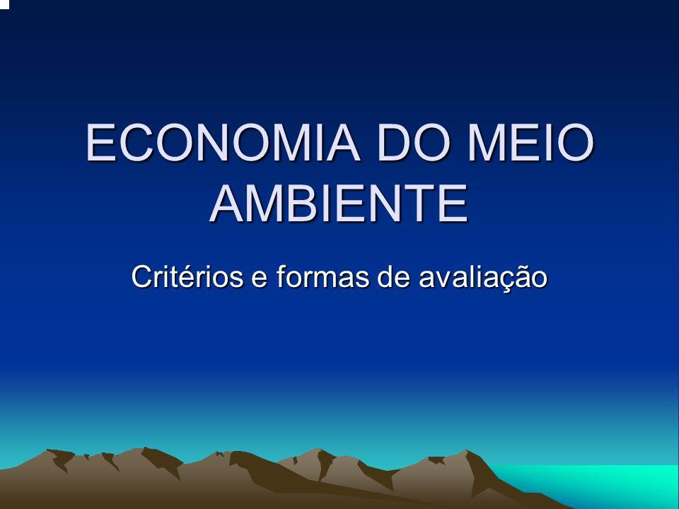 ECONOMIA DO MEIO AMBIENTE Critérios e formas de avaliação