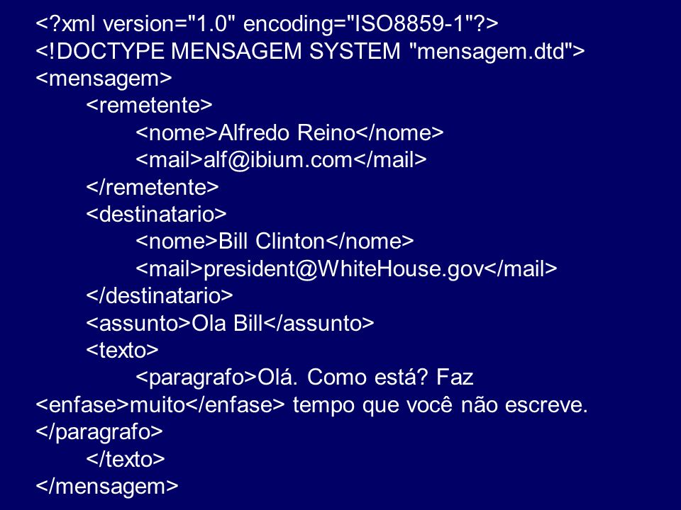 Alfredo Reino alf@ibium.com Bill Clinton president@WhiteHouse.gov Ola Bill Olá. Como está? Faz muito tempo que você não escreve.