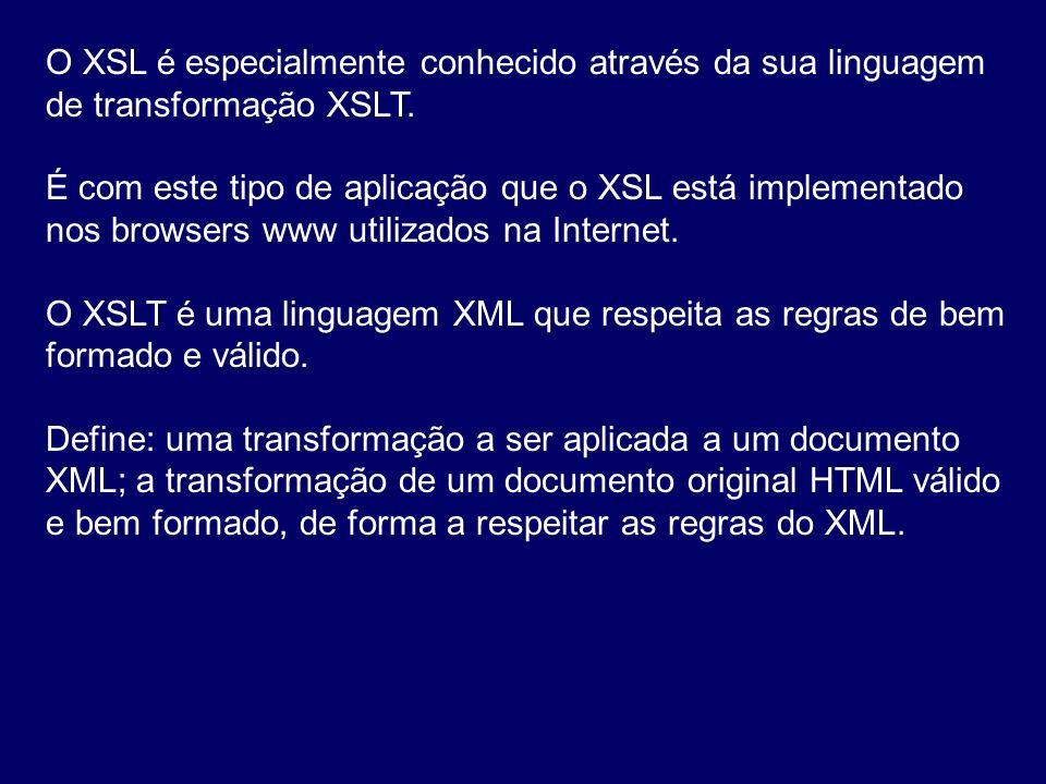 O XSL é especialmente conhecido através da sua linguagem de transformação XSLT. É com este tipo de aplicação que o XSL está implementado nos browsers