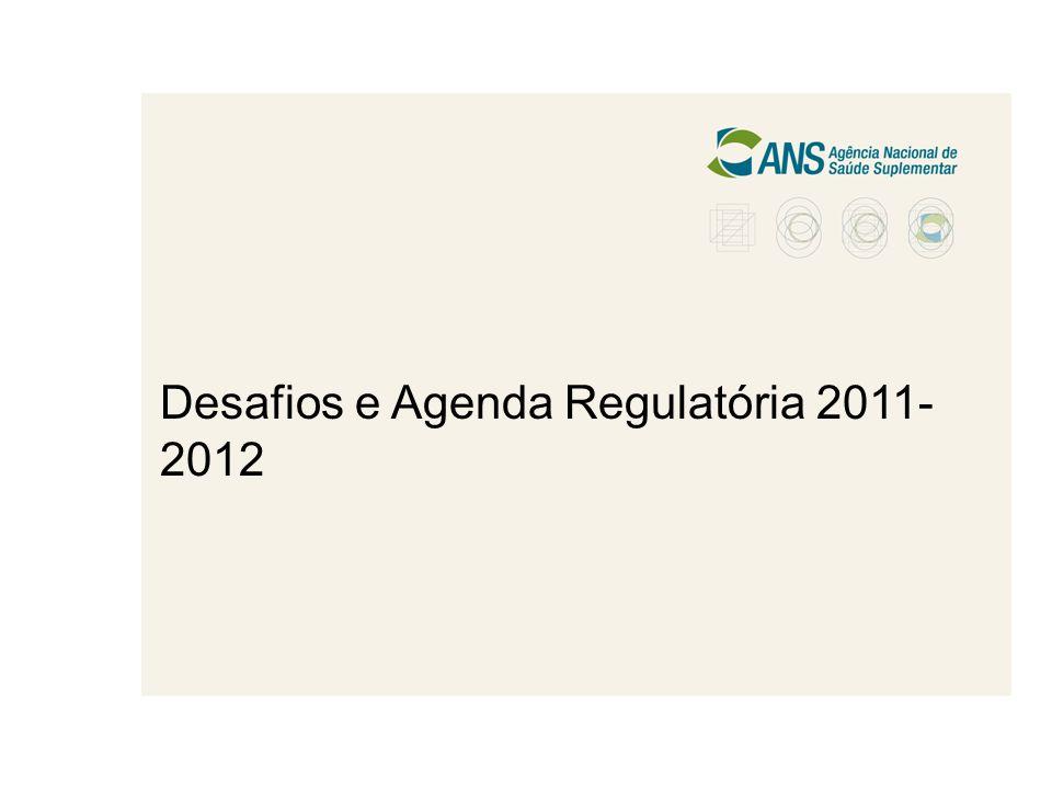 Desafios e Agenda Regulatória 2011- 2012