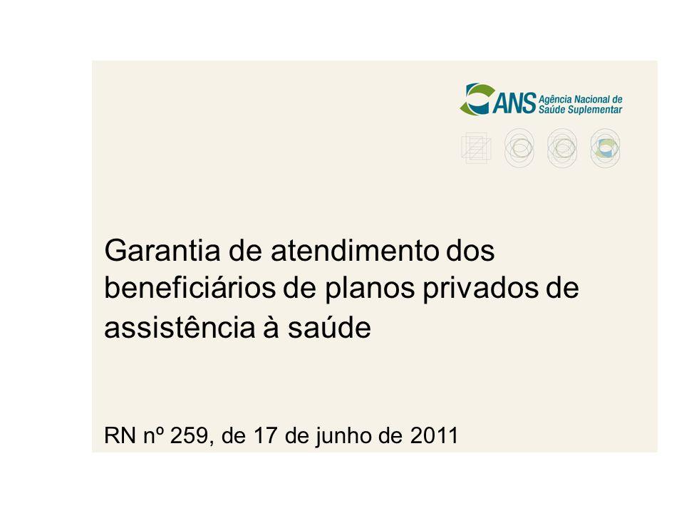 Garantia de atendimento dos beneficiários de planos privados de assistência à saúde RN nº 259, de 17 de junho de 2011