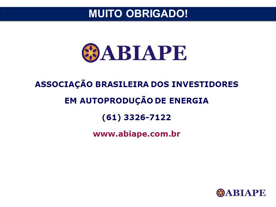 ASSOCIAÇÃO BRASILEIRA DOS INVESTIDORES EM AUTOPRODUÇÃO DE ENERGIA (61) 3326-7122 www.abiape.com.br MUITO OBRIGADO!