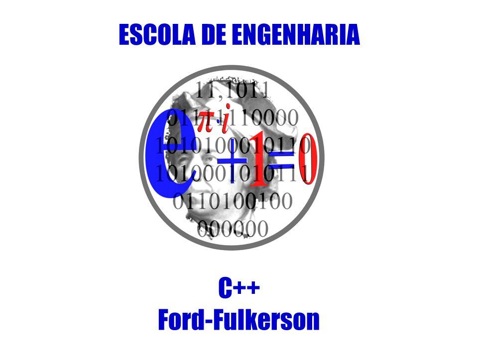 ESCOLA DE ENGENHARIA C++ Ford-Fulkerson